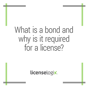 What is a bond and why is it required for a business license