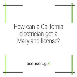 How can a California electrician get a Maryland business license