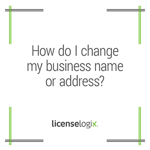 How do I officially  change my business name or address