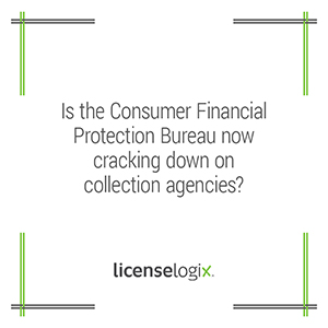 Is the Consumer Financial Protection Bureau cracking down on collection agencies
