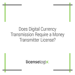 Does digital currency transmission require a money transmitter license