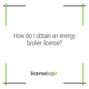 How to get an energy broker license