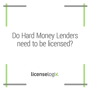 Do hard money lenders need to be licensed