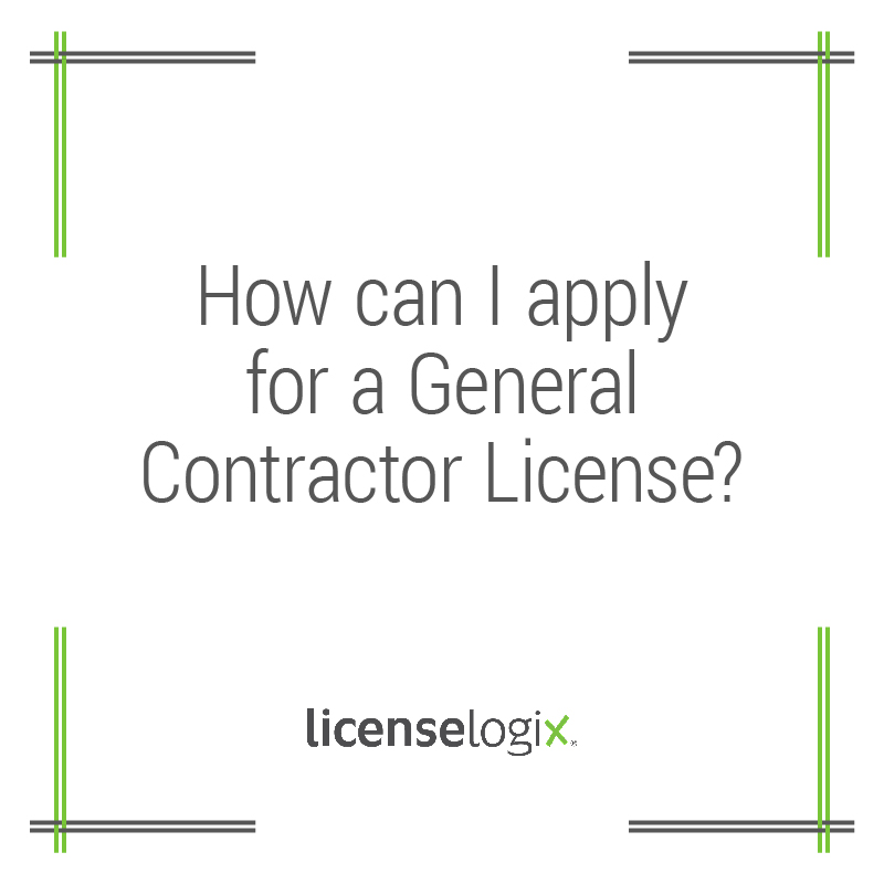 How can I apply for a General Contractor License?