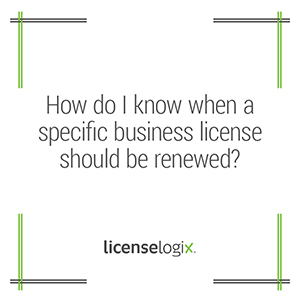How to know when a specific business license should be renewed