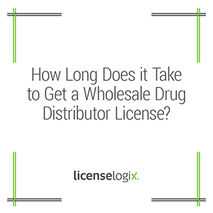 How long does it take to get a wholesale drug distributor license