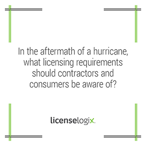 After a hurricane what are contractor licensing requirements