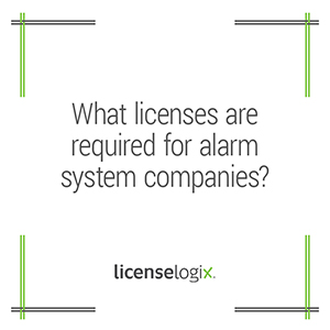What business licenses are required for alarm system companies