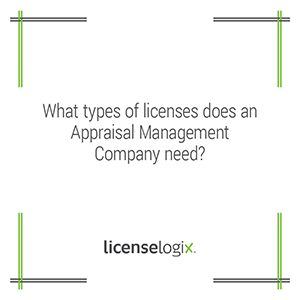 What types of business licenses does an appraisal management company need