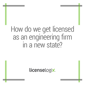 How to get licensed as an engineering firm in a new state