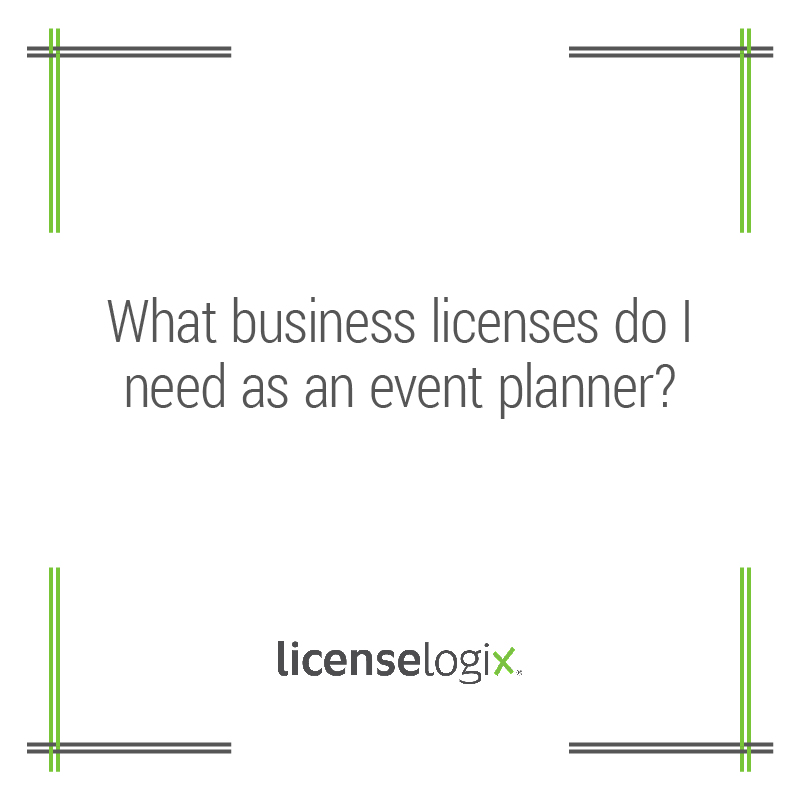 What Business Licenses Do I Need As An Event Planner