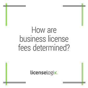 How are business license fees determined