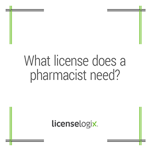 What licenses does a pharmacist need
