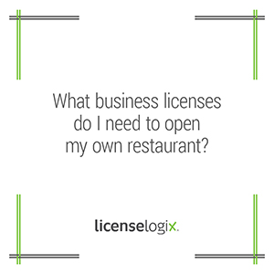 what business licenses do I need to open a restaurant