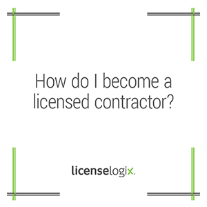 How do I become a licensed contractor