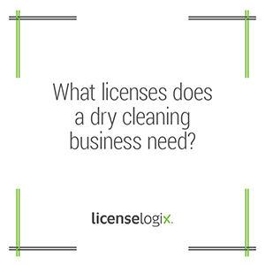 What business licenses does a dry cleaning business need