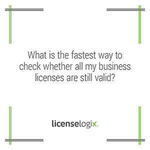 What is the fastest way to check whether my business licenses are still valid