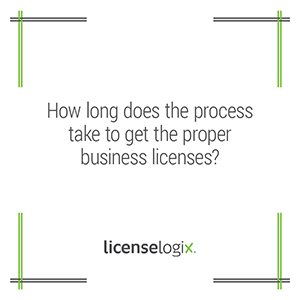 How long does it take to get the proper business licenses