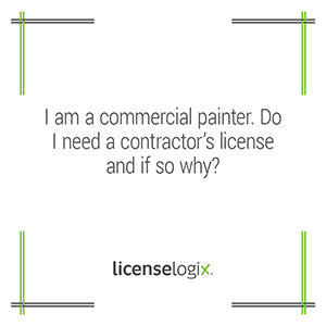 Does a commercial painter need a contractor license