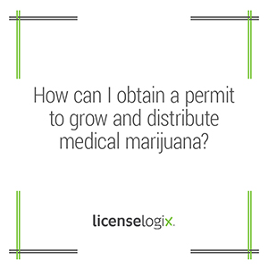 How can I obtain a permit to grow and distribute medical marijuana