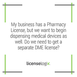 Does a licensed pharmacy need a DME license to dispense medical devices