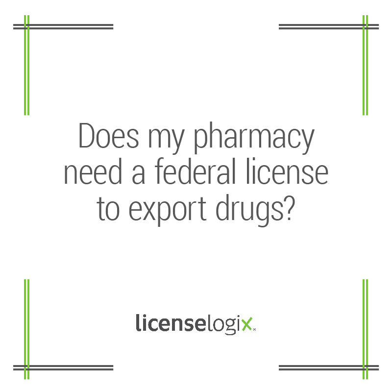 Pharmacy and Federal Licensing to Export Drugs