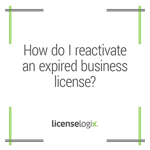 How to reactivate an expired business license