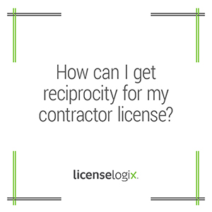 How can I get reciprocity for my contractor license