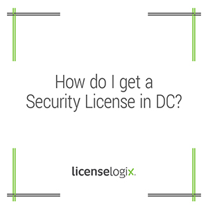 How do I get a security license in the District of Columbia
