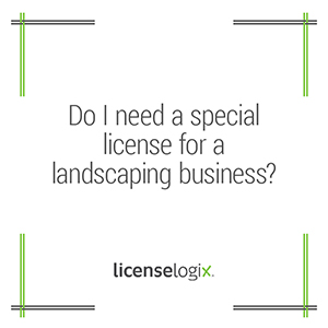 Do I need a special license for a landscaping business