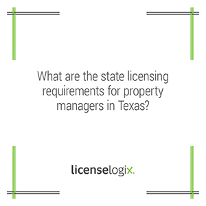 What are the Texas state licensing requirements for property managers