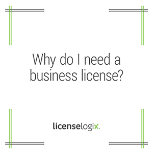 Why do I need a business license