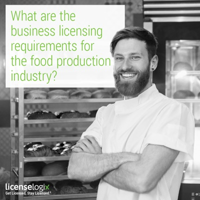 What are the business licensing requirements for the food production industry