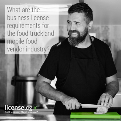 What are the business license requirements for the food truck and mobile food vendor industry